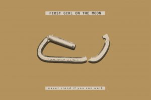 First Girl On The Moon lanza nuevo vídeo: «Never Stand If You Can Walk»